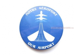 ЗНАК NOTRE AEROPORT OUR AIROPORT